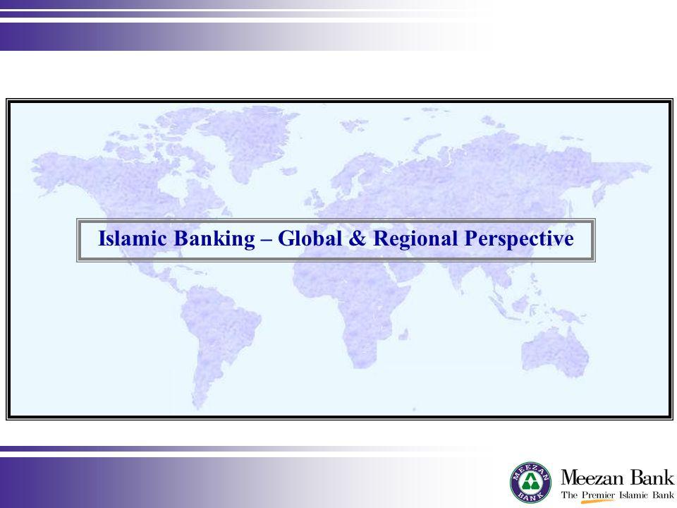 Islamic Banking – Global & Regional Perspective