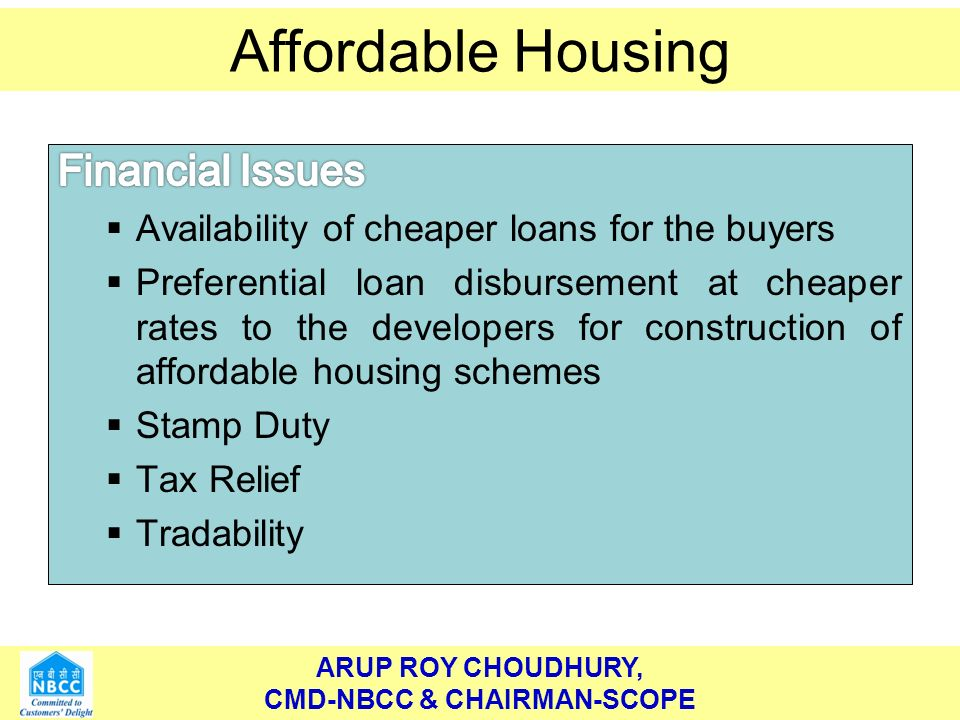 ARUP ROY CHOUDHURY, CMD-NBCC & CHAIRMAN-SCOPE Affordable Housing ARUP ROY CHOUDHURY, CMD-NBCC & CHAIRMAN-SCOPE Affordable Housing