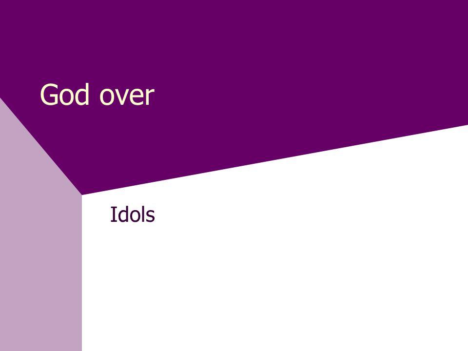 God over Idols