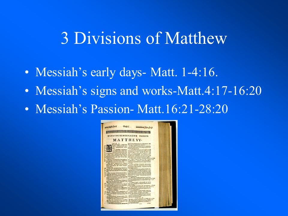 The Gospel of Matthew Written around A.D. 50-70 Written to orthodox Jews still watching for the Messiah. The central theme of Matthew is the Kingdom o