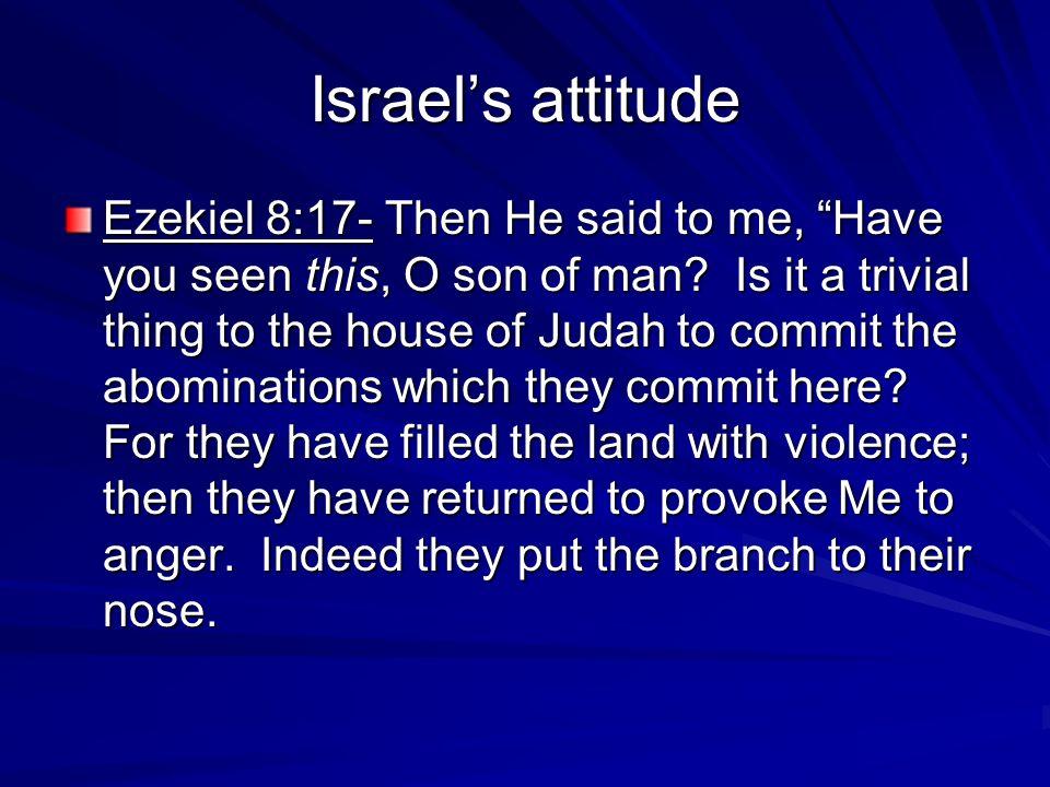 Ezekiel 14 Elders of Israel come to see Ezekiel.God doesnt want to accept them.