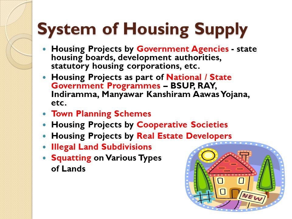 System of Housing Supply Housing Projects by Government Agencies - state housing boards, development authorities, statutory housing corporations, etc.