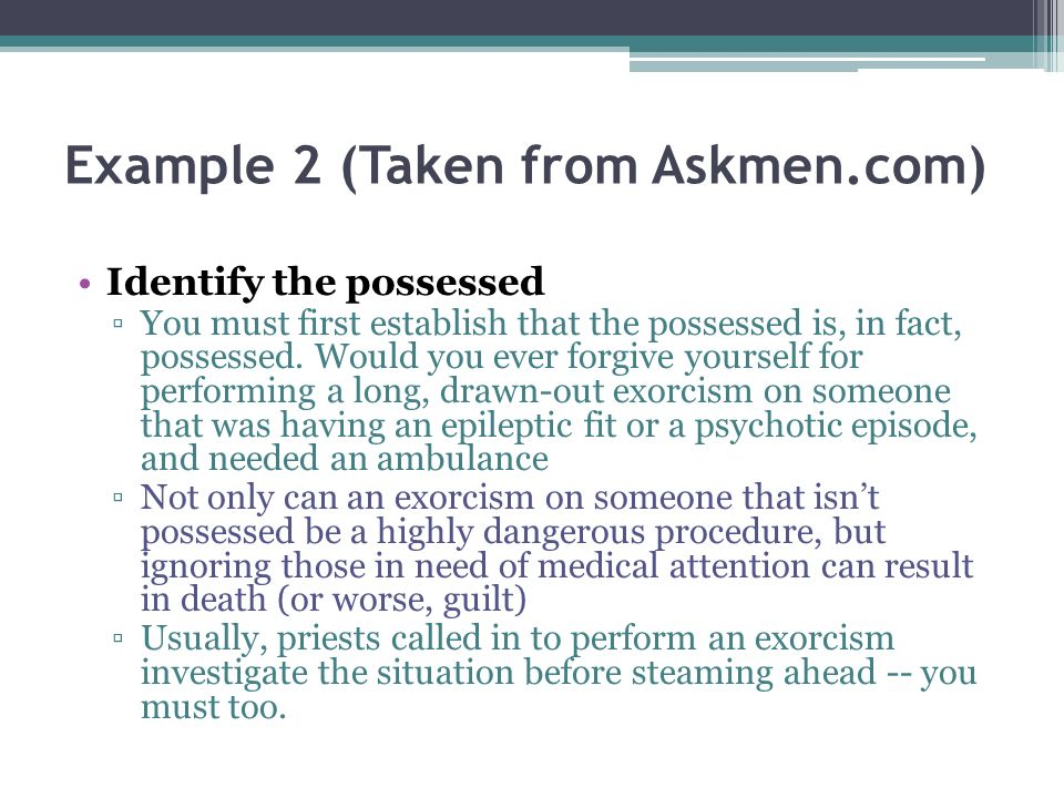 Example 2 (Taken from Askmen.com) Identify the possessed You must first establish that the possessed is, in fact, possessed.