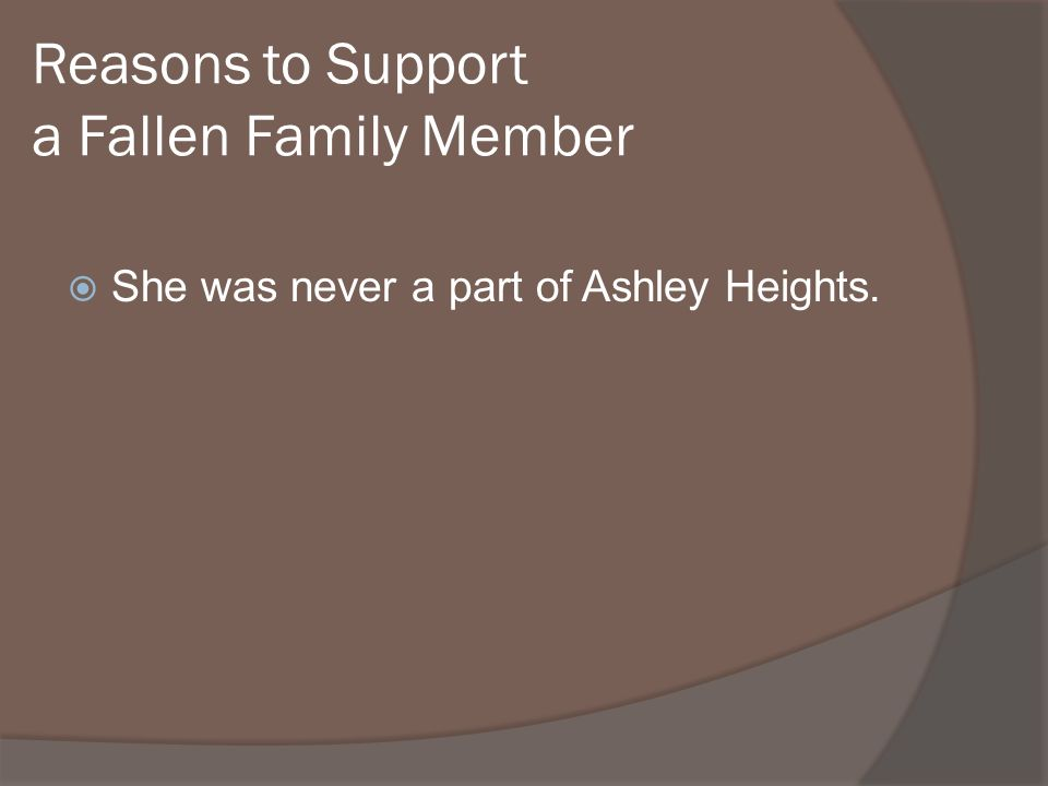 She was never a part of Ashley Heights.