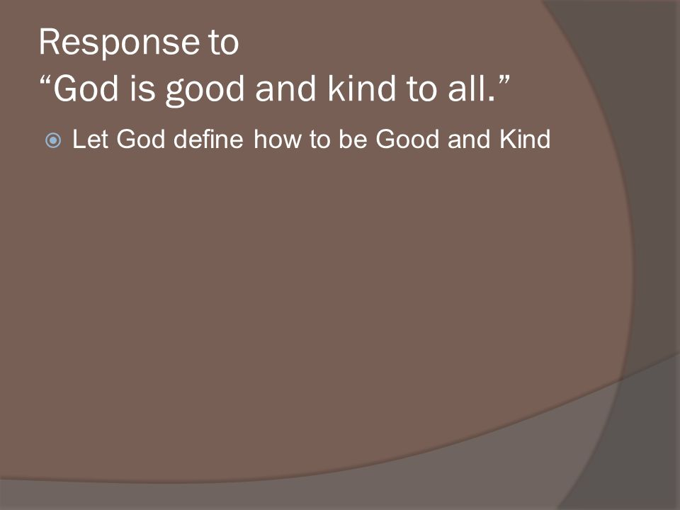 Let God define how to be Good and Kind