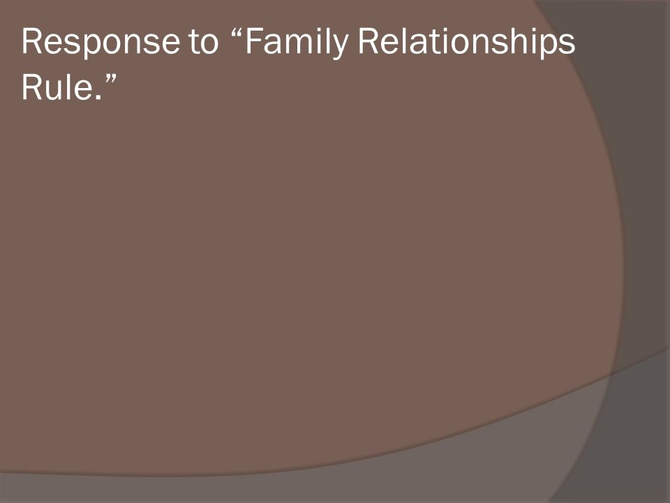 Response to Family Relationships Rule.