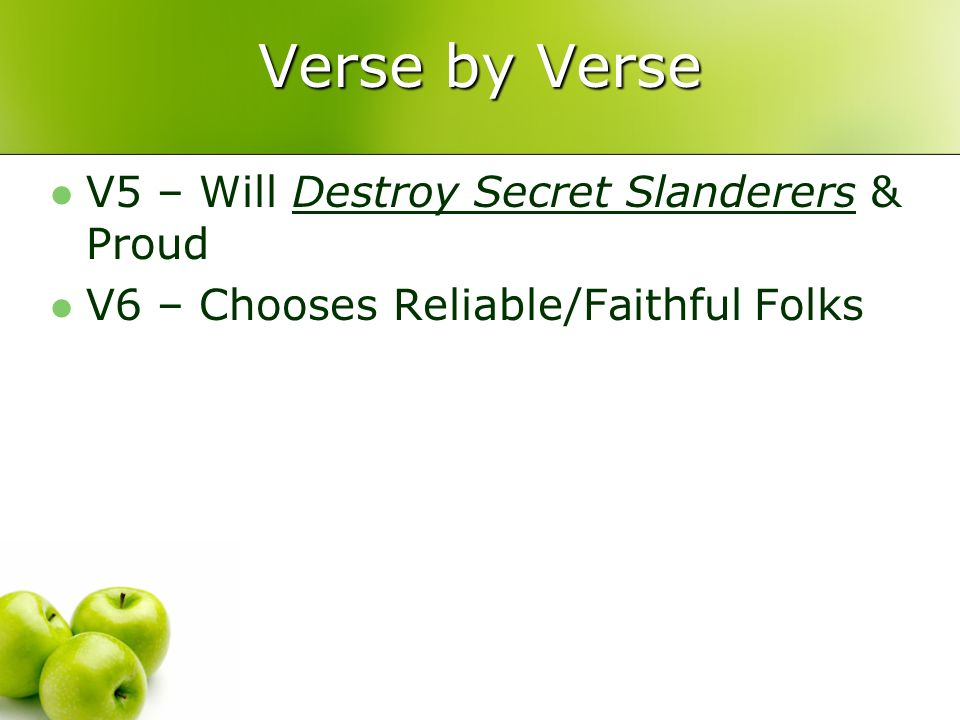 Verse by Verse V5 – Will Destroy Secret Slanderers & Proud V6 – Chooses Reliable/Faithful Folks