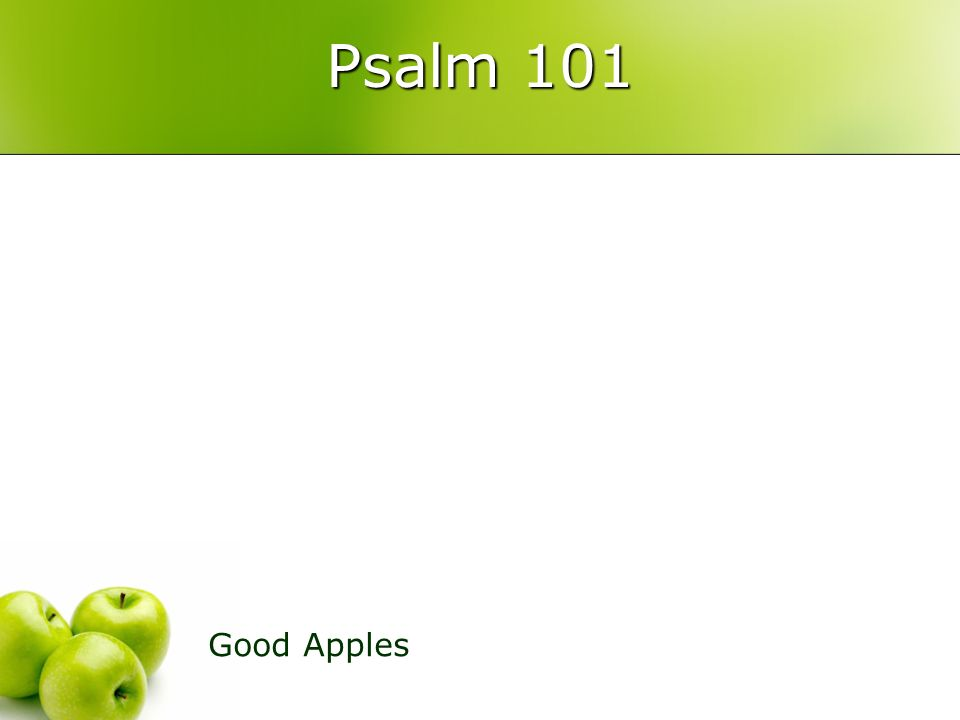 Psalm 101 Good Apples