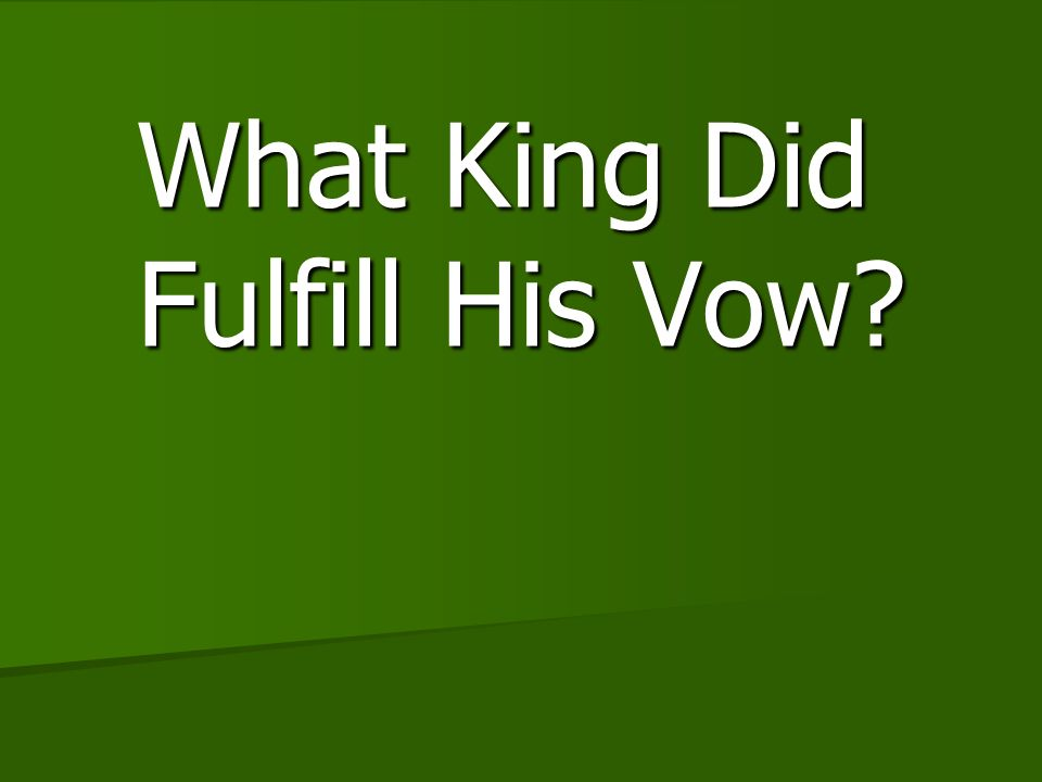 What King Did Fulfill His Vow
