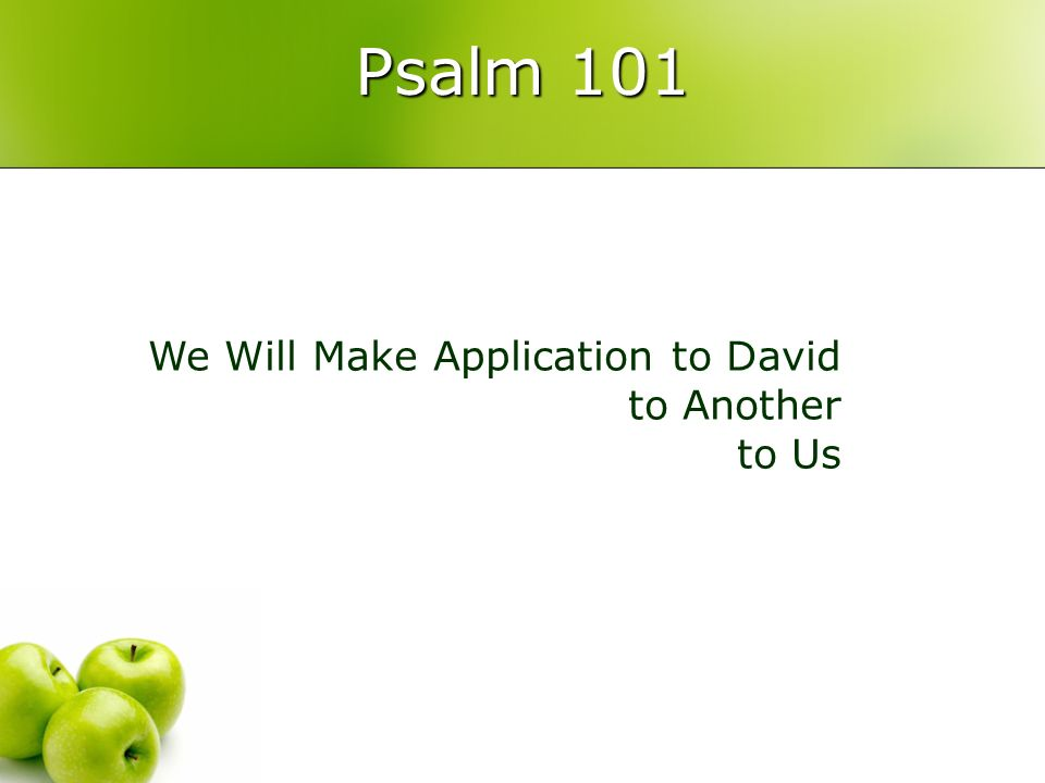 Psalm 101 We Will Make Application to David to Another to Us