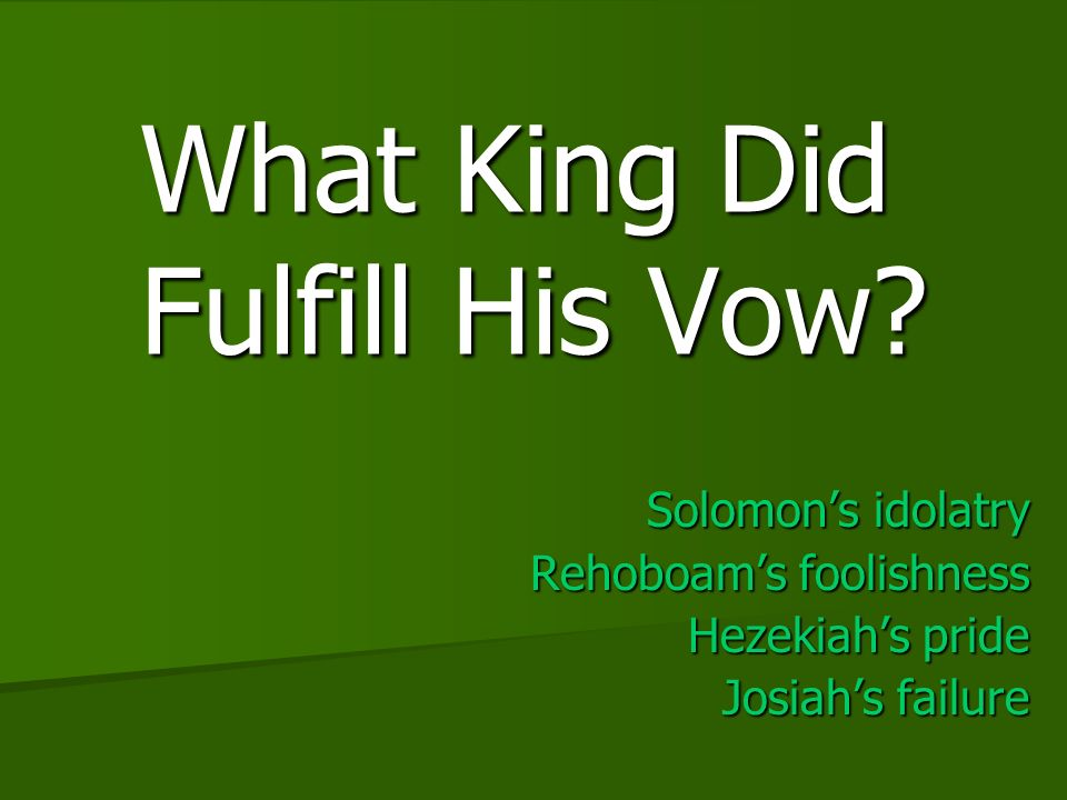 What King Did Fulfill His Vow.
