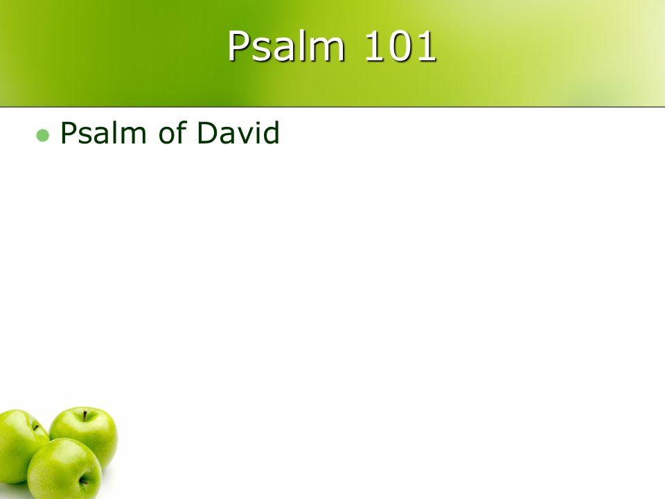 Psalm 101 Psalm of David