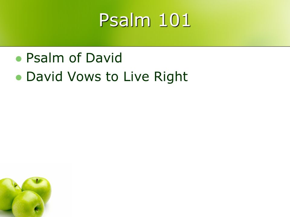 Psalm 101 Psalm of David David Vows to Live Right