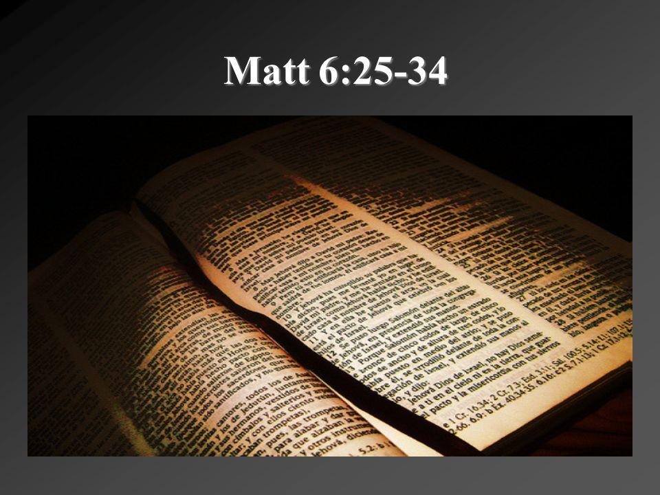 Matt 6:25-34