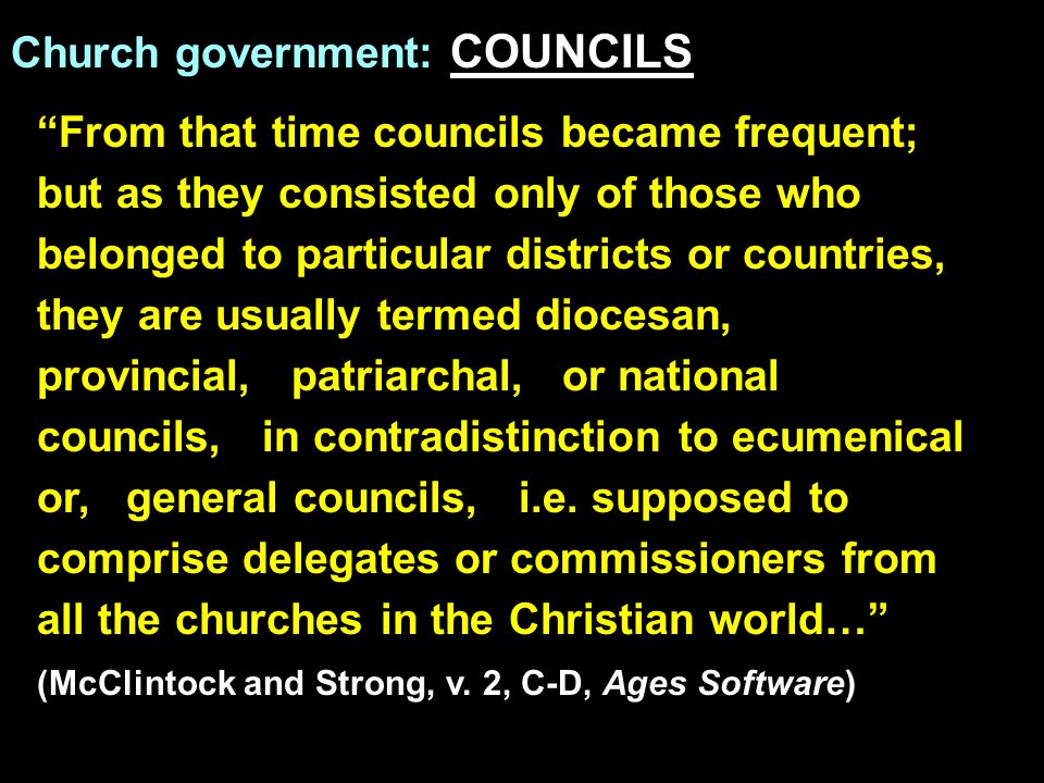Church government: COUNCILS From that time councils became frequent; but as they consisted only of those who belonged to particular districts or count