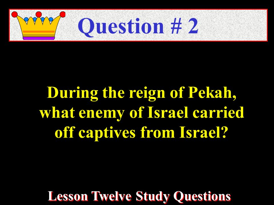 During the reign of Pekah, what enemy of Israel carried off captives from Israel.