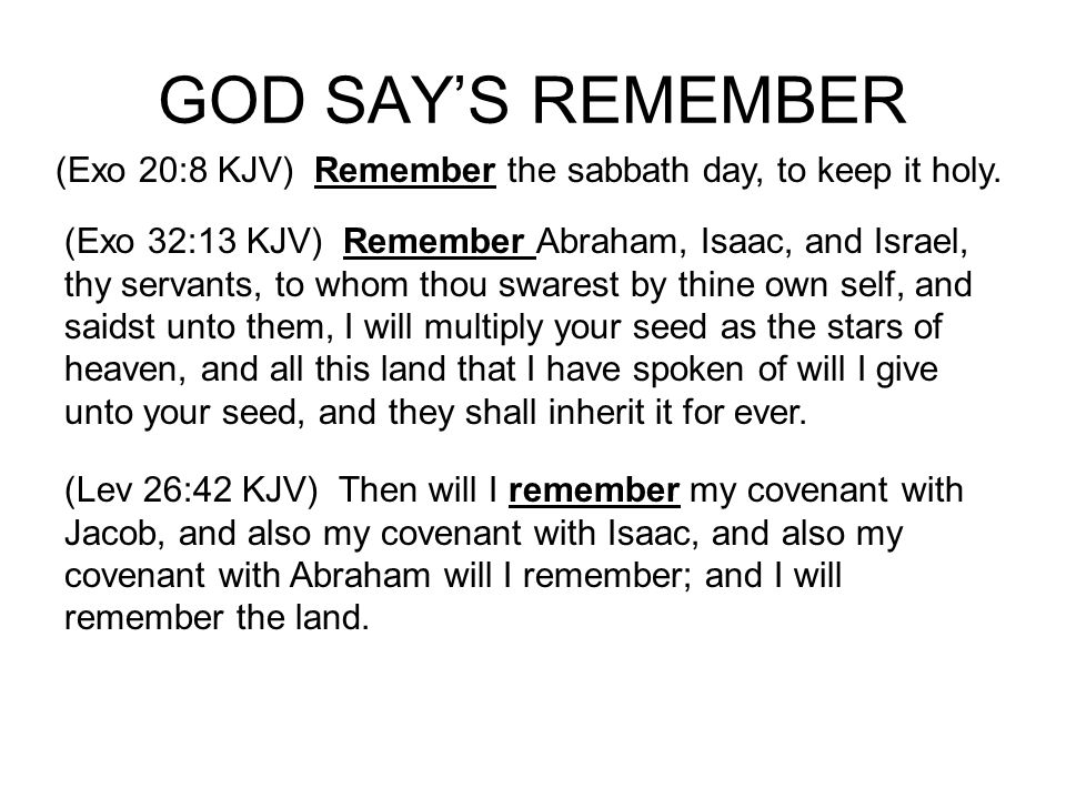 GOD SAYS REMEMBER (Isa 55:7 ESV)let the wicked forsake his way, and the unrighteous man his thoughts; let him return to the LORD, that he may have compassion on him, and to our God, for he will abundantly pardon.8 For my thoughts are not your thoughts, neither are your ways my ways, declares the LORD.9 For as the heavens are higher than the earth, so are my ways higher than your ways and my thoughts than your thoughts.10 For as the rain and the snow come down from heaven and do not return there but water the earth, making it bring forth and sprout, giving seed to the sower and bread to the eater,11 so shall my word be that goes out from my mouth; it shall not return to me empty, but it shall accomplish that which I purpose, and shall succeed in the thing for which I sent it.