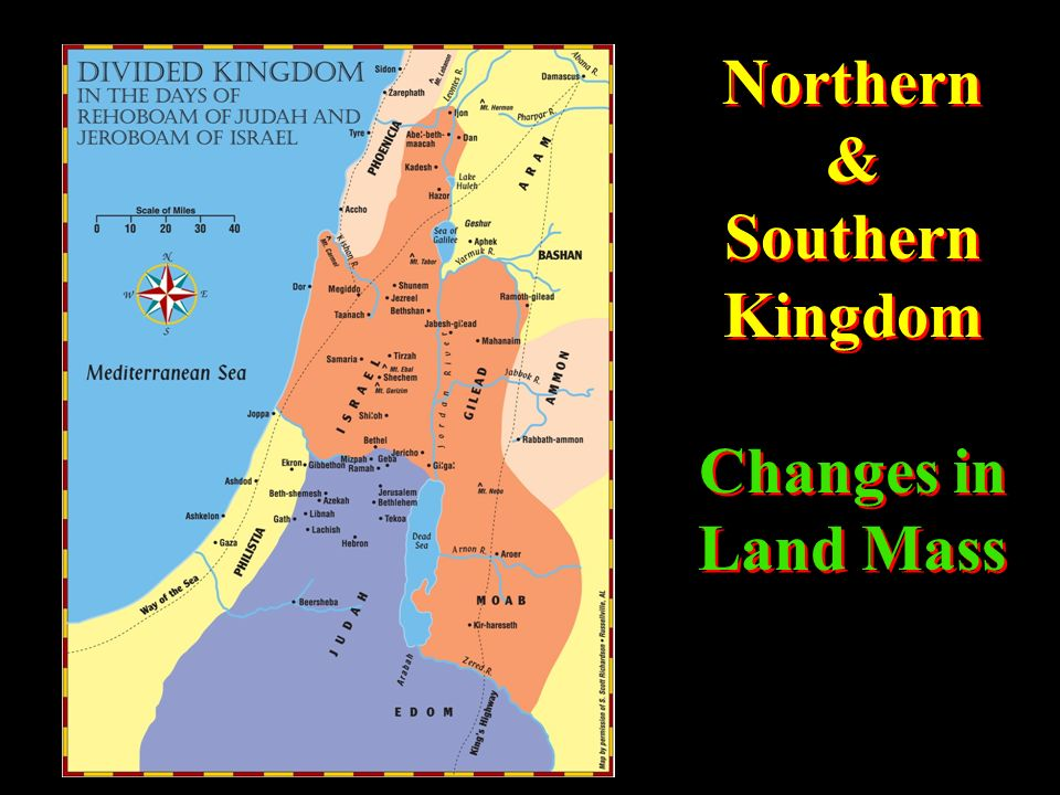Northern & Southern Kingdom Changes in Land Mass Northern & Southern Kingdom Changes in Land Mass