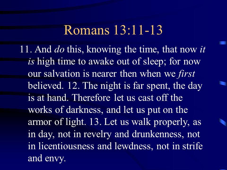 Romans 13:11-13 11.