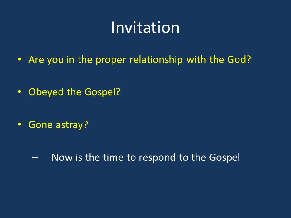 Invitation Are you in the proper relationship with the God.