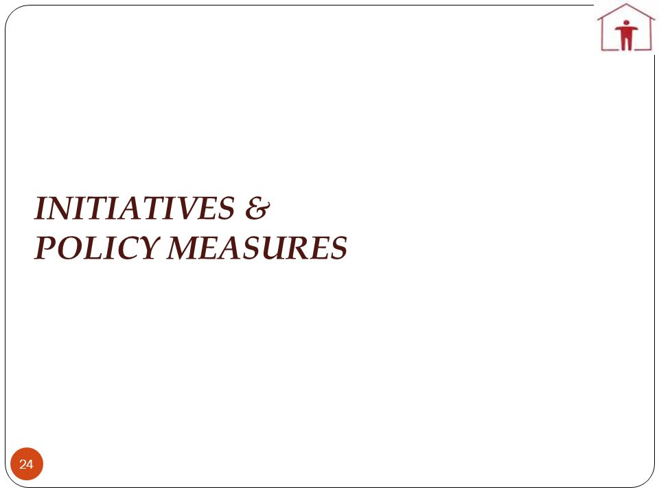 INITIATIVES & POLICY MEASURES 24