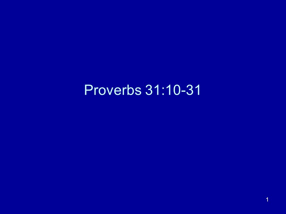 1 Proverbs 31:10-31