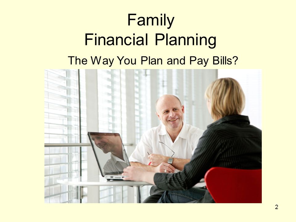 2 Family Financial Planning The Way You Plan and Pay Bills?