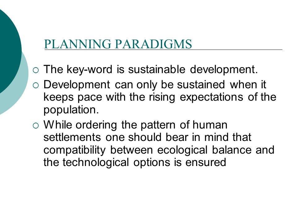 PLANNING PARADIGMS The key-word is sustainable development.