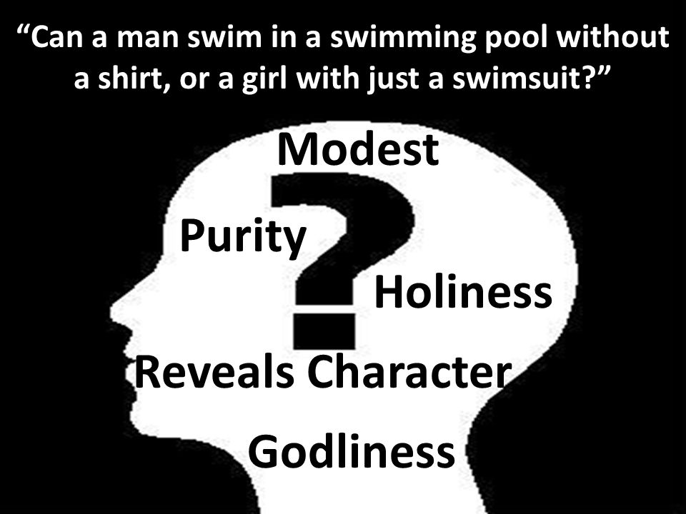 Can a man swim in a swimming pool without a shirt, or a girl with just a swimsuit.