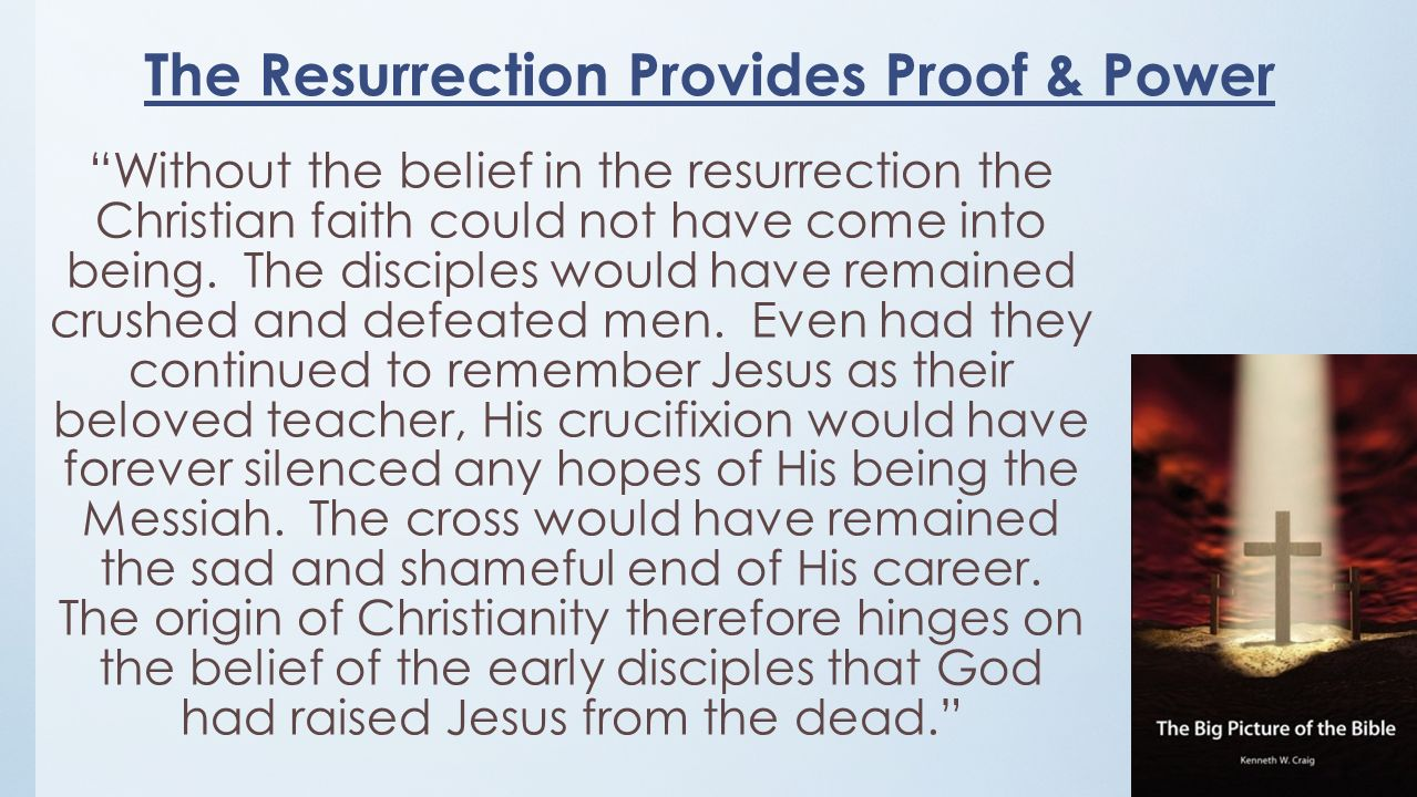 Without the belief in the resurrection the Christian faith could not have come into being.