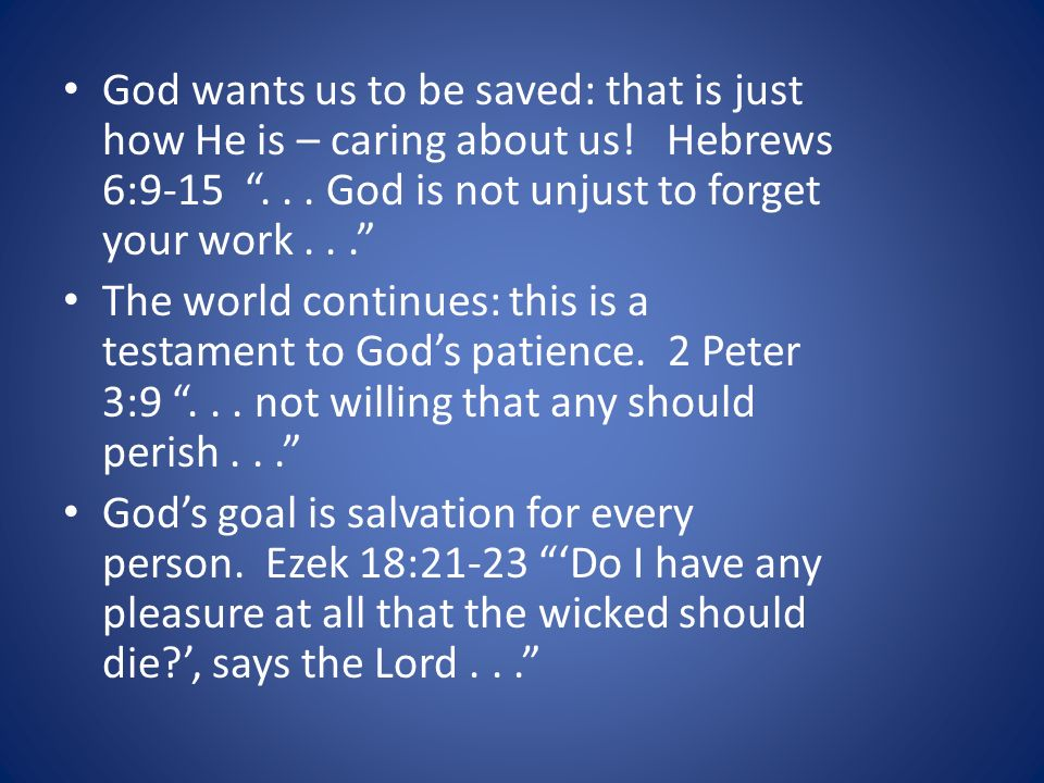 God wants us to be saved: that is just how He is – caring about us.