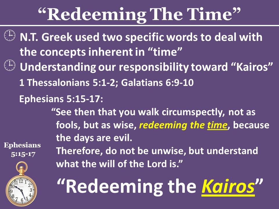 Redeeming The Time Ephesians 5:15-17 N.T.