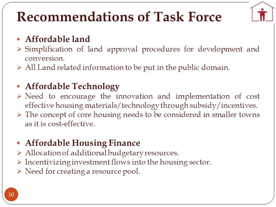 Recommendations of Task Force 16 Affordable land Simplification of land approval procedures for development and conversion. All Land related informati