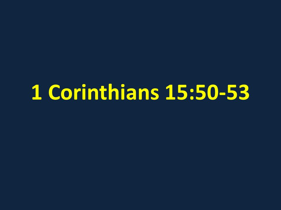 1 Corinthians 15:50-53