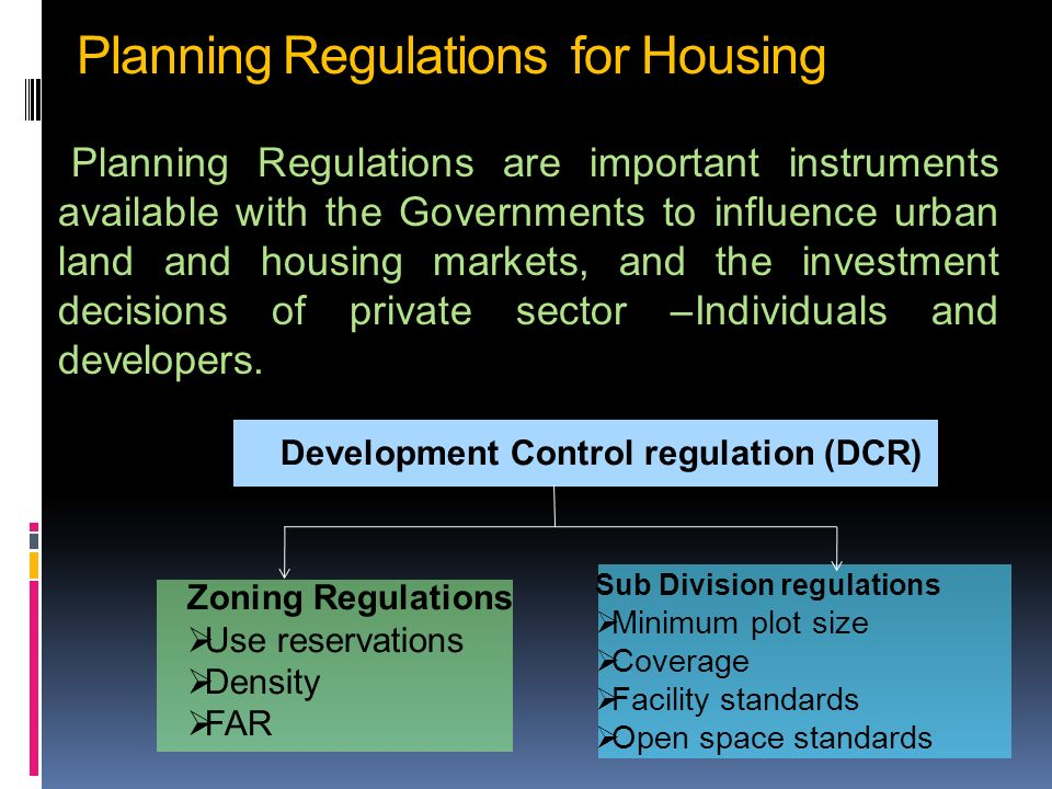 Generally Planning regulations prescribe low density of development and high housing and open space standards contributing to an artificial increase in land consumption.