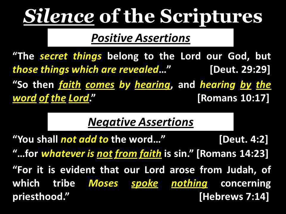 Silence of the Scriptures The secret things belong to the Lord our God, but those things which are revealed… [Deut.