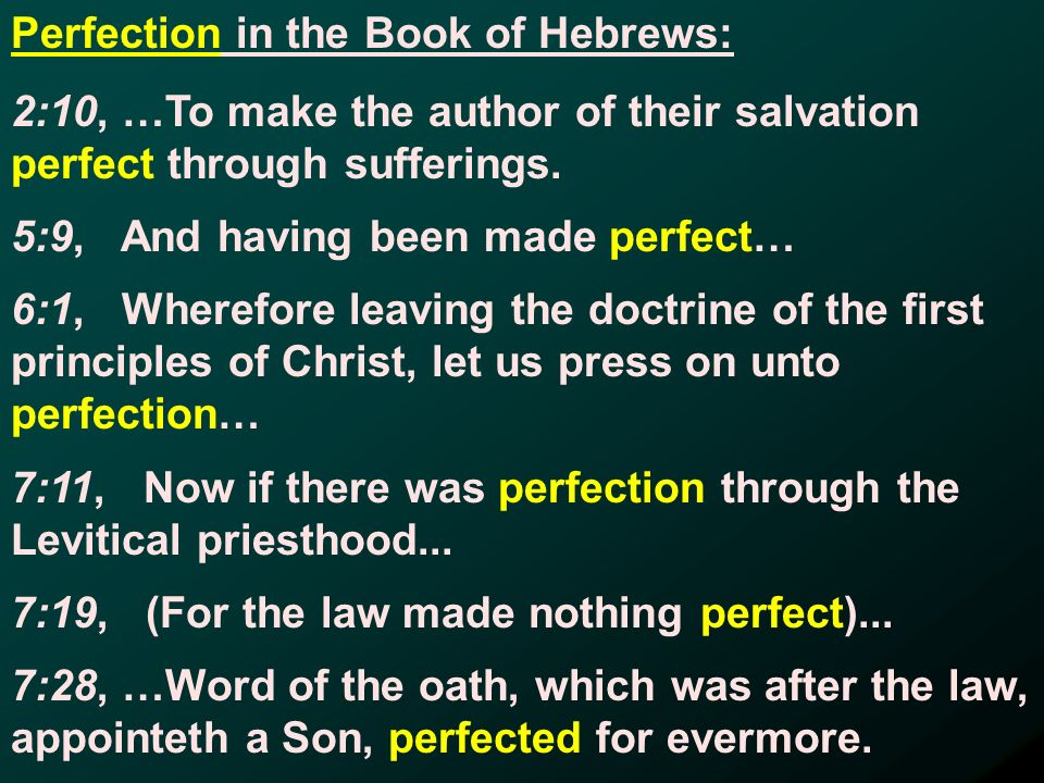 2:10, …To make the author of their salvation perfect through sufferings.