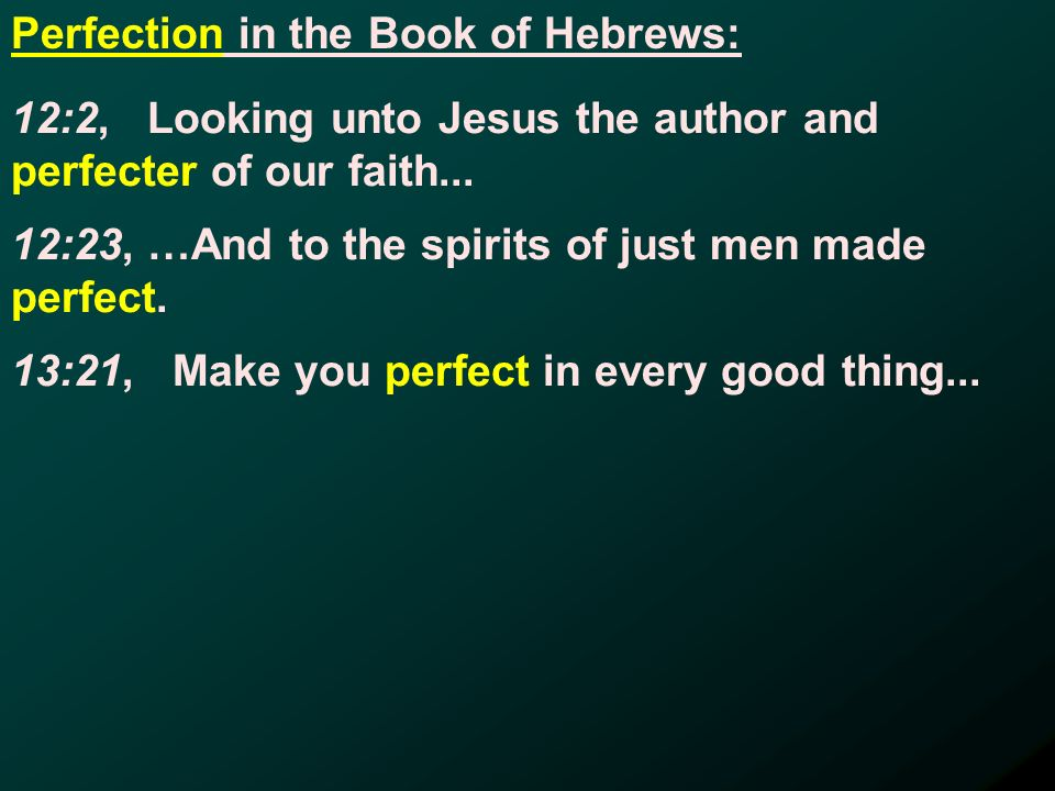 12:2, Looking unto Jesus the author and perfecter of our faith...