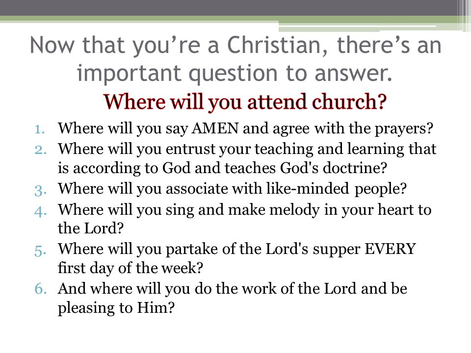 1.Where will you say AMEN and agree with the prayers.