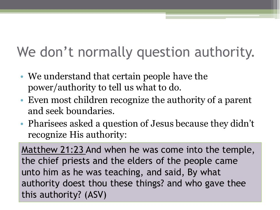 Why dont we recognize the authority of God.