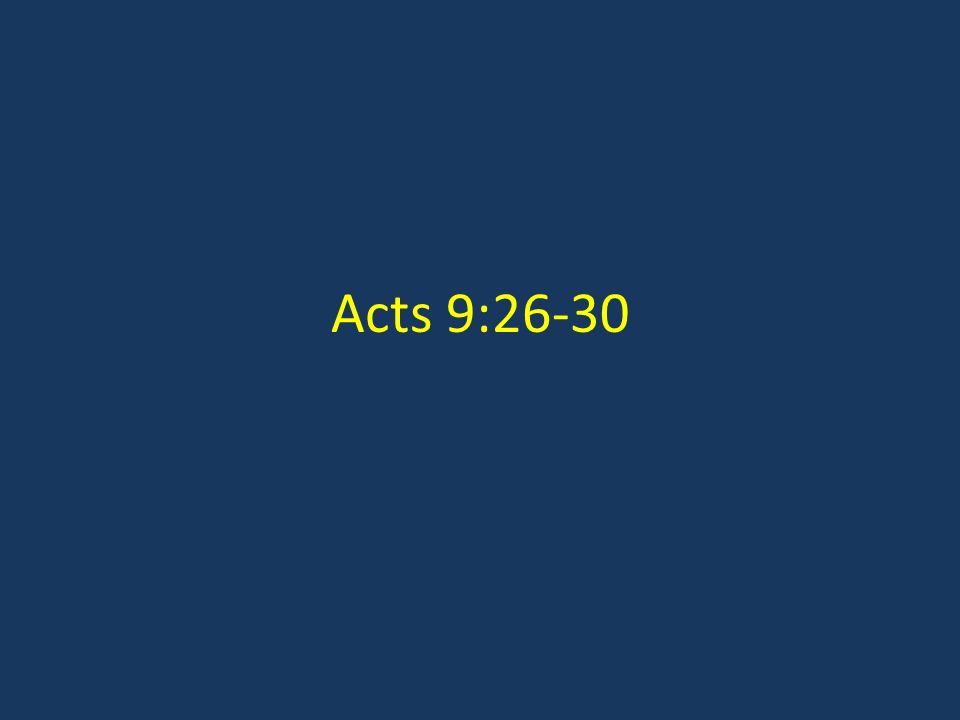 Acts 9:26-30