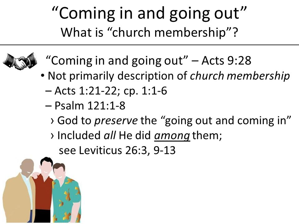 Coming in and going out What is church membership.