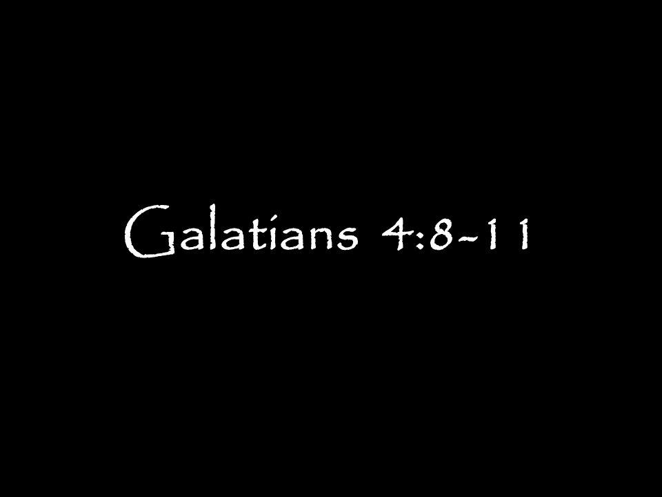 Galatians 4:8-11