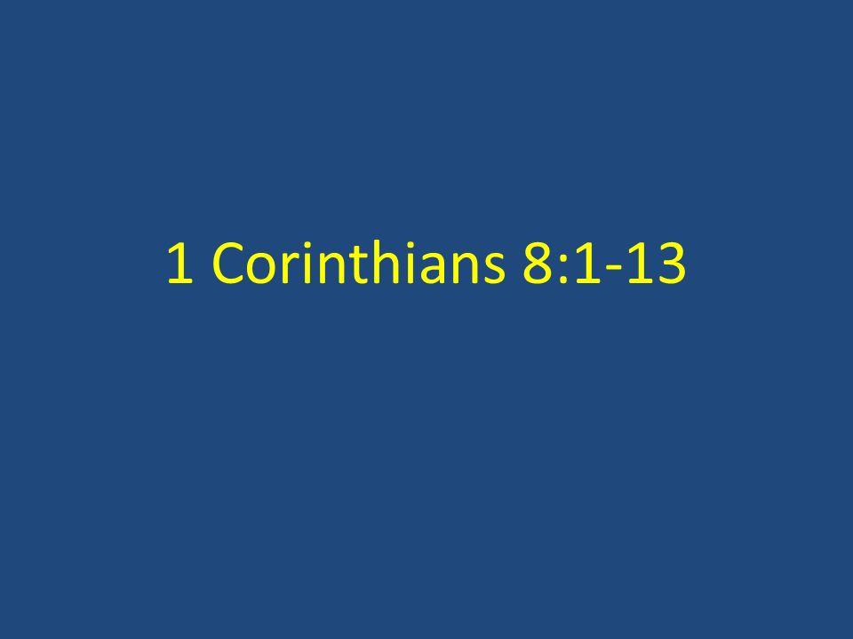 1 Corinthians 8:1-13