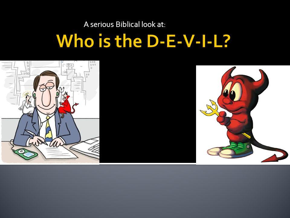 A serious Biblical look at: