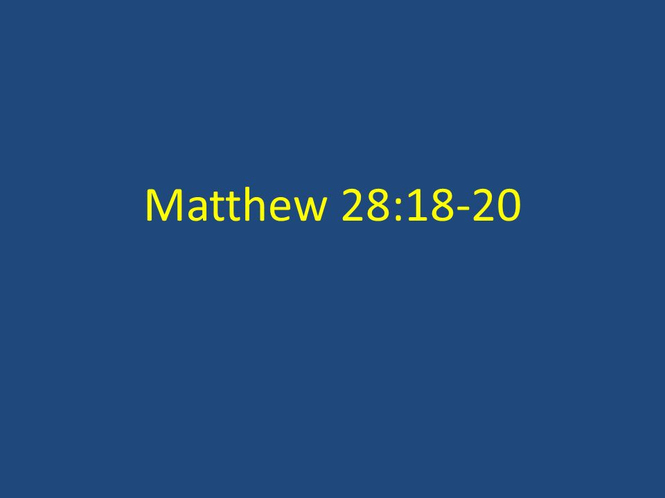has been given to Me Go therefore and make disciples of all the nations… Matthew 28:18-20 All authority in heaven and on earth.
