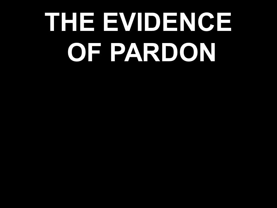 THE EVIDENCE OF PARDON
