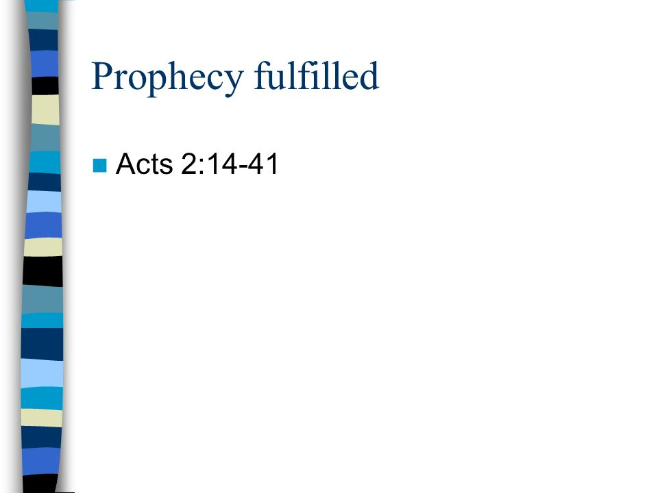 Prophecy fulfilled Acts 2:14-41