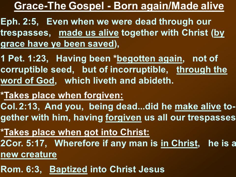 Grace-The Gospel - Born again/Made alive Eph.