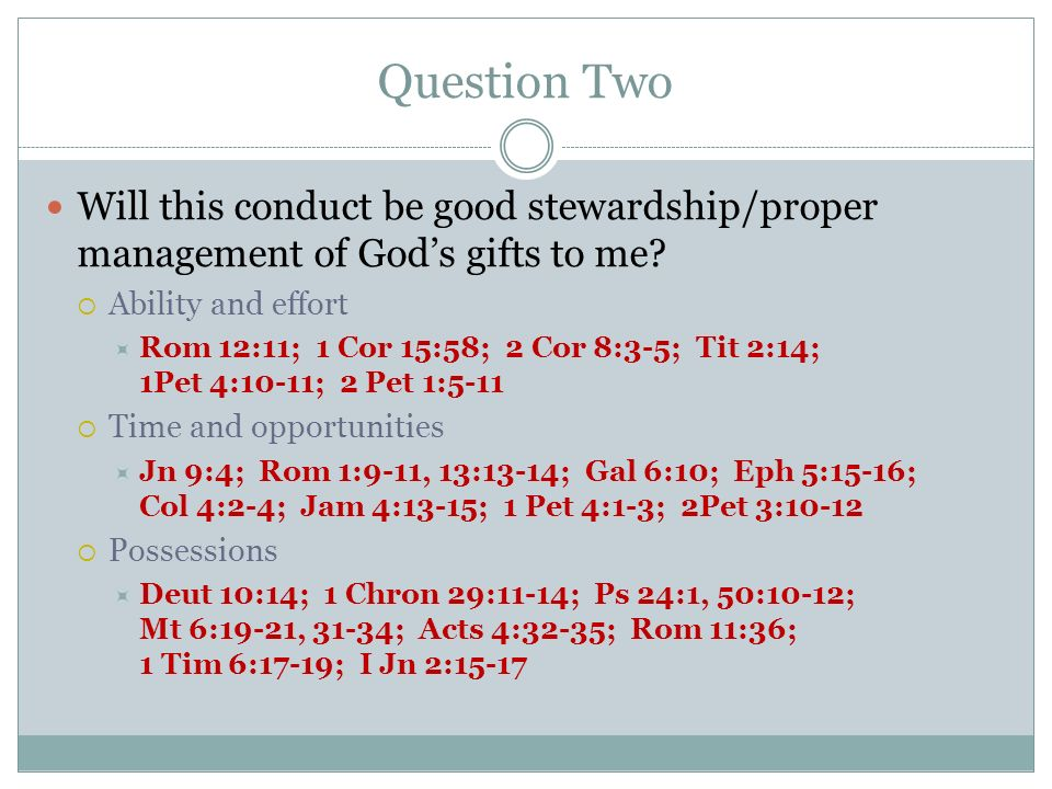 Question Two Will this conduct be good stewardship/proper management of Gods gifts to me.